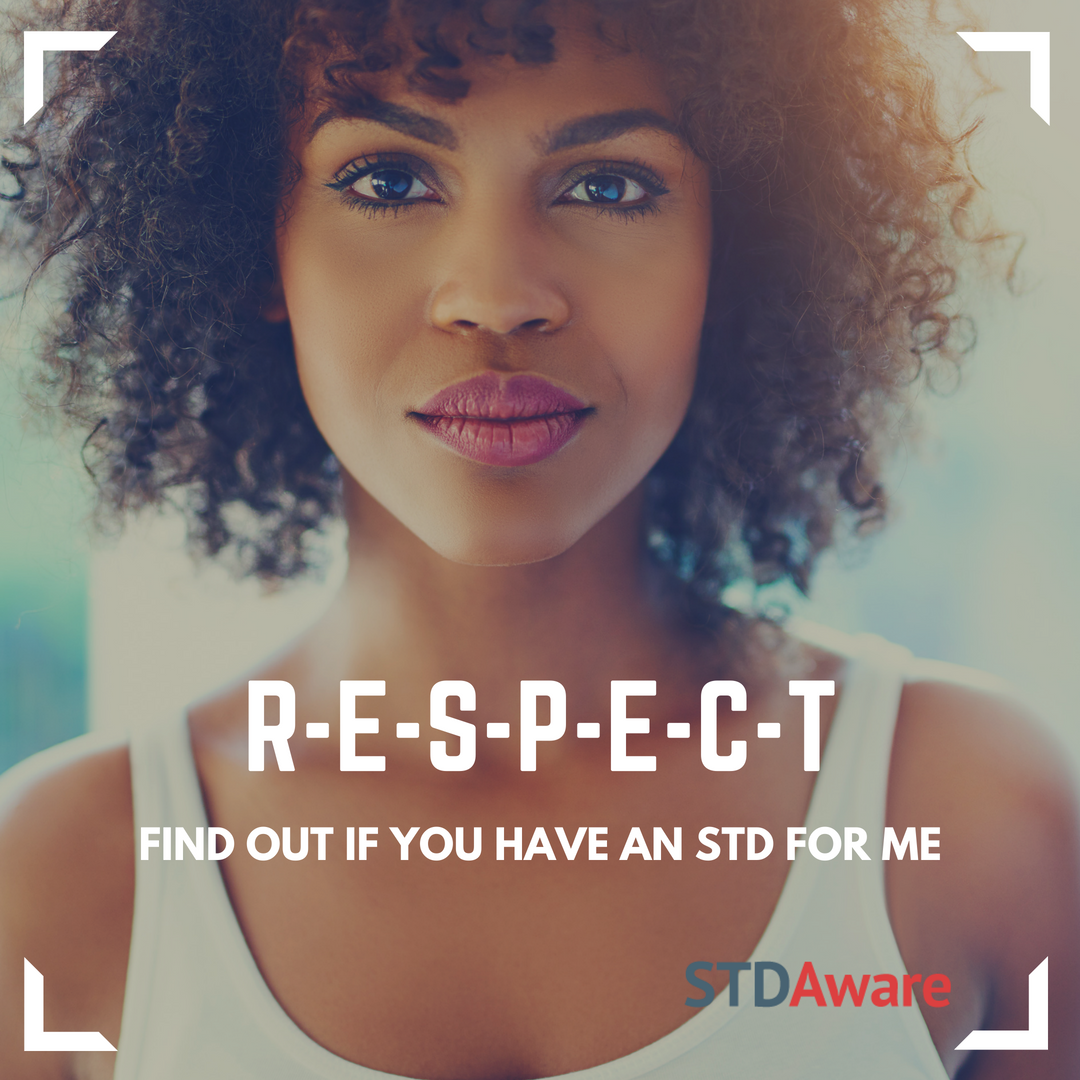 RESPECT: Find out if you have an STD for me.